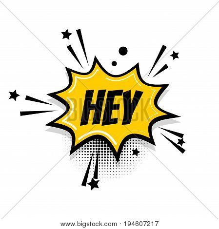 Lettering hey, hi, boom. Comics book balloon. Bubble icon speech phrase. Cartoon exclusive font label tag expression. Comic text sound effects. Sounds vector illustration.