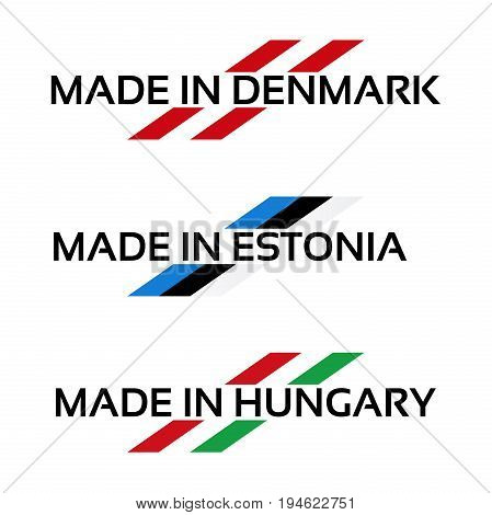 Vector set signs Made in Denmark Made in Estonia and Made in Hungary isolated on white background Danish Estonian and Hungarian symbol for your products infographic web and apps
