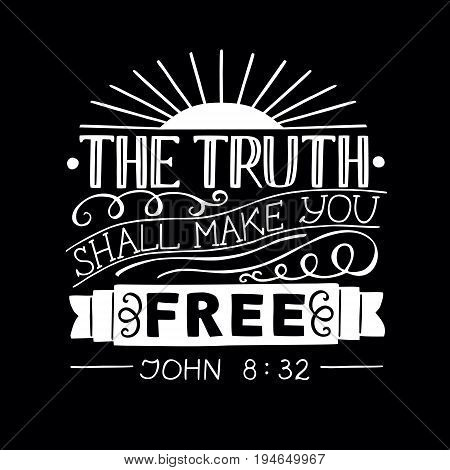 Hand lettering Truth shall make you free. Biblical background. Christian poster. New Testament. Scripture. Card. Modern calligraphy.