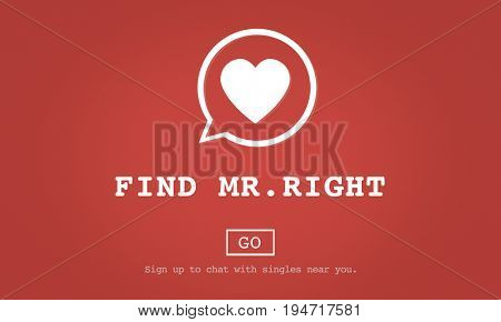 Find Mr Right One Valentine Romance Love Heart Dating Concept