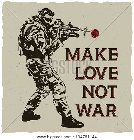 Make love not war poster with hand drawn soldier on dusty background vector illustration