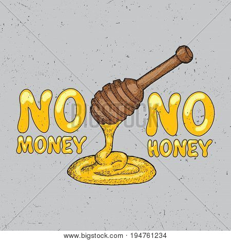 Proverbial Phrase Poster with text that no money no honey vector illustration