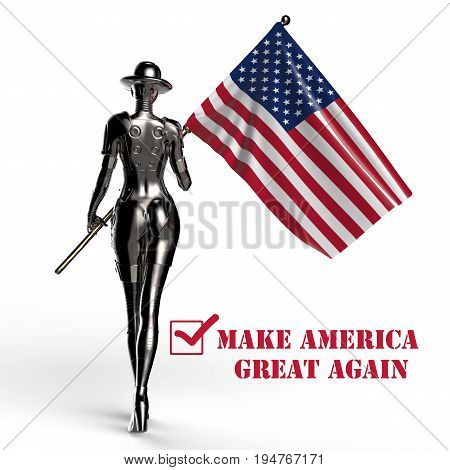 3D illustration. The stylish cyborg the woman with flag of USA. Quote - Make america great again.