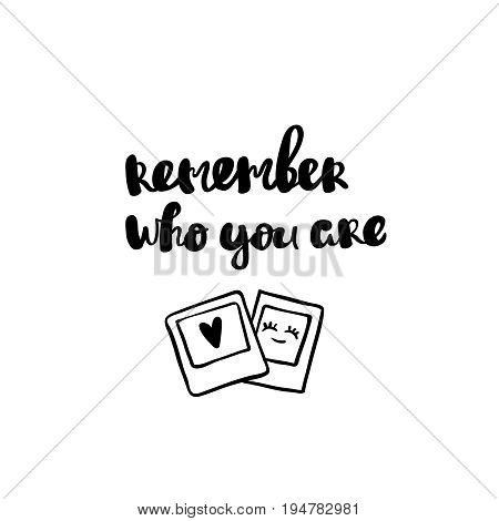 Remember who you are hand drawn lettering typography design handwritten inscription