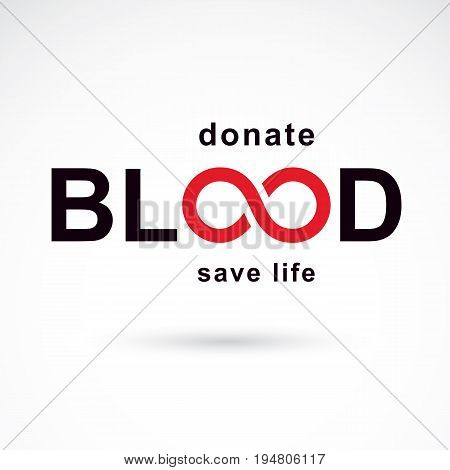 Vector blood word made with limitless symbol. Take a concern about human life and health donate blood conceptual illustration.