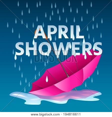 Open pink umbrella in puddles with rain drops and text april showers. Realistic vector illustration