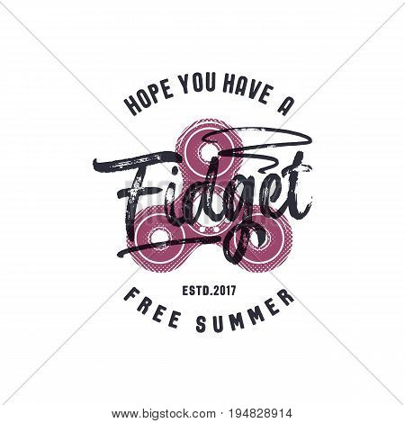 Hand Spinner emblem with funny sign - hope you have a fidget free summer. Graphic tee design. T shirt print. Stock Vector illustration on white background.