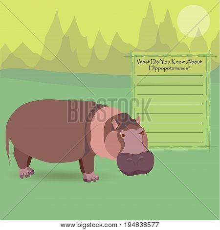 An Hippopotamus Against Symplistic Nature Background and Poster with Space for Interesting Facts about this Animal. Educational Card for Childrens Schooling. Vector EPS 10