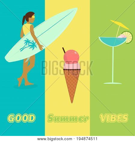 Summertime. Good vibes with cocktail, girl holding a surfboard and ice cream in trendy colors.
