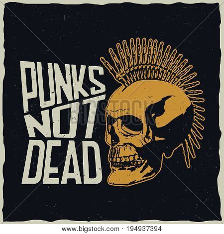 Punks not dead poster with punk skull to design for t-shirts and greeting cards vector illustration