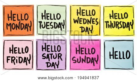 Hello Monday, Tuesday, Wednesday, ... Sunday - isolated collection of sticky notes with handwriting in black ink