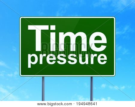 Time concept: Time Pressure on green road highway sign, clear blue sky background, 3D rendering
