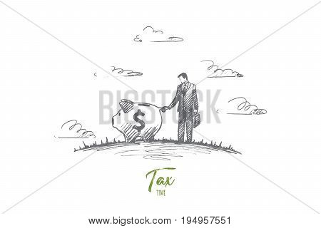 Tax time concept. Hand drawn the man who has to pay the tax. Businessman and piggy bank isolated vector illustration.