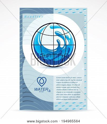 Water filtration theme booklet cover design front page. Freshwater conceptual blue vector illustration for use in spa and resort organizations planet Earth.