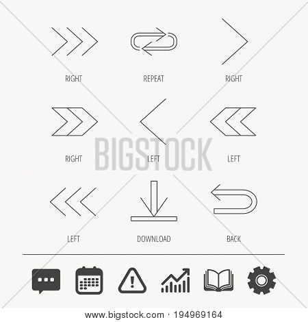 Arrows icons. Download, repeat linear signs. Next, back arrows flat line icons. Education book, Graph chart and Chat signs. Attention, Calendar and Cogwheel web icons. Vector