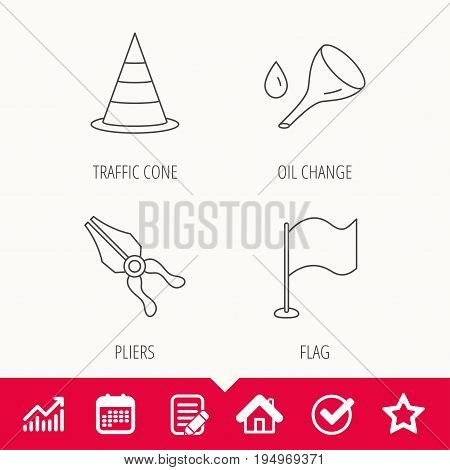 Flag, traffic cone and oil change icons. Pliers linear sign. Edit document, Calendar and Graph chart signs. Star, Check and House web icons. Vector