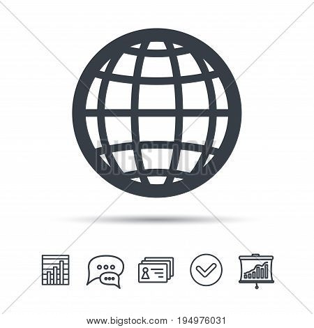 Globe icon. World or internet symbol. Chat speech bubble, chart and presentation signs. Contacts and tick web icons. Vector