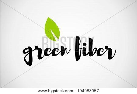 Green Fiber Green Leaf Handwritten Text White Background