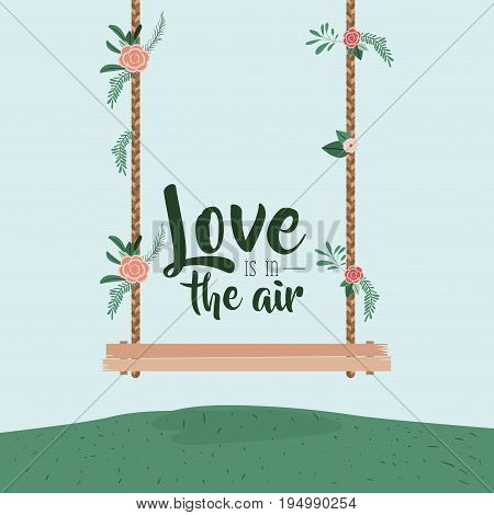 background colorful scene with grass decorative swing in wooden poles and floral ornaments and text with love is in the air vector illustration