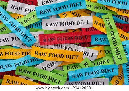 Raw Food Diet Concept. Colorful Pieces Of Paper With Words Raw Food Diet.
