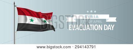 Syria Happy Evacuation Day Greeting Card, Banner Vector Illustration. Syrian National Holiday 17th O