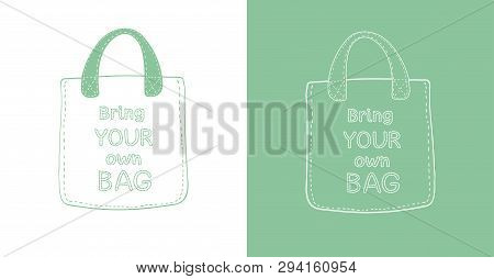 Reusable Textile Eco Bag Outline. Bring Your Own Bag Hand Drawn Lettering. Green Bag Outline Isolate
