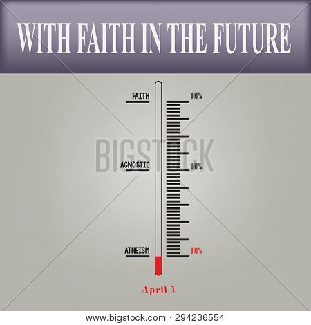 Scale Measurement Faith To National Day Atheist. With Faith In The Future