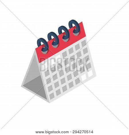 Calendar Isometric Icon. 3d Sign Isolated On White Background. Symbol Deadline Agenda. Vector Illust