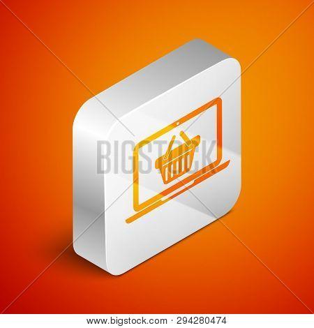 Isometric Shopping Basket On Screen Laptop Icon Isolated On Orange Background. Concept E-commerce, E