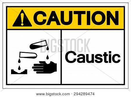 Caution Caustic Symbol Sign, Vector Illustration, Isolate On White Background Label .eps10