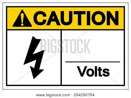 Caution Volts Symbol Sign ,Vector Illustration, Isolate On White Background Label. EPS10 poster