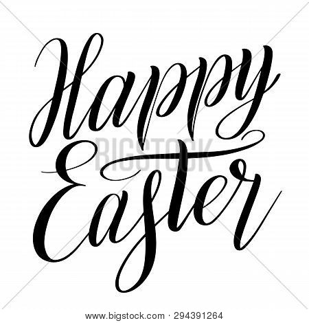 Happy Easter. Calligraphic Style Design Element For Greeting Cards. Brush Pen Hand Lettering. Black