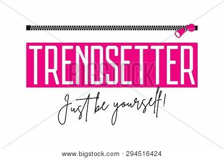 Trendsetter Slogan With Zipper. Fashion Print For Girls T-shirt With Fastener. Typography Graphics F