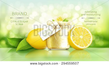 Sugar Scrub With Lemon, Cosmetics For Smooth Skin, Vector Realistic Ads Poster. Glass Jar With Organ