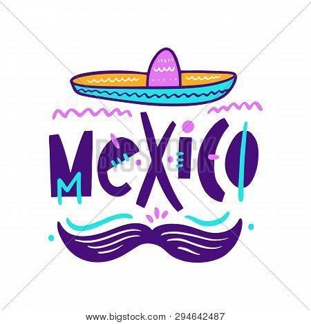 Sambrero And Mustache Illustration. Mexico Lettering. Hand Drawn Style.