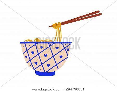 Ceramic Bowl Of Noodles Soup With Chopsticks, Chinese Or Japanese Food, Ramen Noodles Vector Illustr
