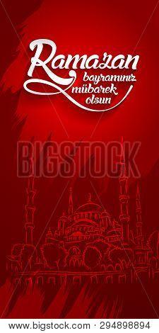 Ramazan Bayraminiz Mubarek Olsun. Translation From Turkish: Happy Ramadan