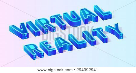 Isometric Vector 3d Text Virtual Reality Illustration. Conceptual Vr Letter Banner Template. Webpage
