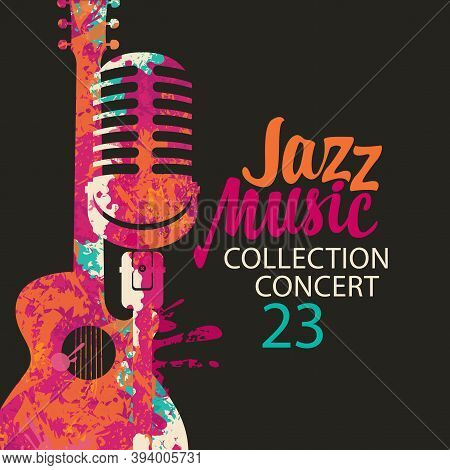 Poster For A Jazz Music Concert With A Bright Abstract Guitar, Microphone And Lettering On The Black