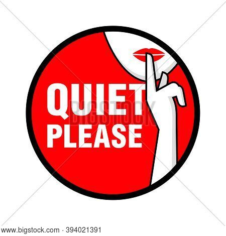 Quiet Please - Information Sticker For Room With Required Level Of No Noise - Finger Pressing Lips A