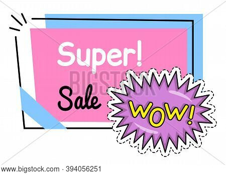 Super Sale Banner With Wow Speech Bubble. Discount Poster Template. Big Sale Special Offer With Lett