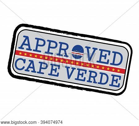 Vector Stamp Of Approved Logo With Cape Verde Flag In The Shape Of O And Text Cape Verde. Grunge Rub