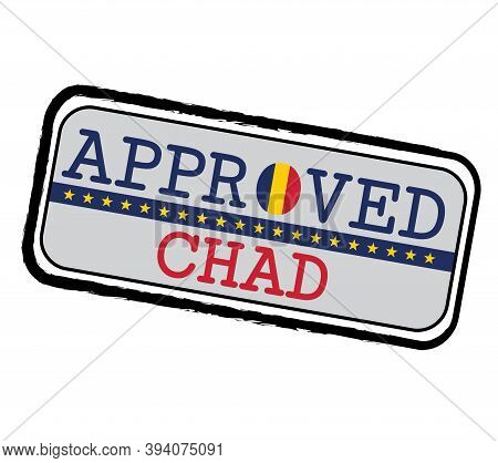 Vector Stamp Of Approved Logo With Chadian Flag In The Shape Of O And Text Chad. Grunge Rubber Textu
