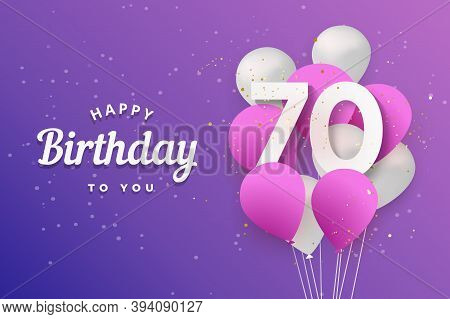 Happy 70th Birthday Balloons Greeting Card Background. 70 Years Anniversary. 70th Celebrating With C