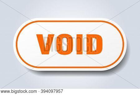 Void Sign. Void Rounded Orange Sticker. Void