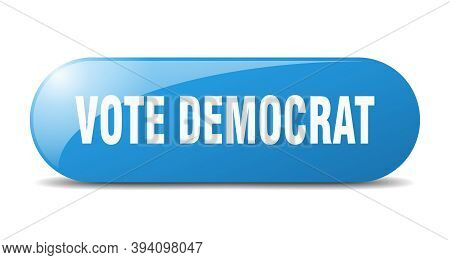 Vote Democrat Button. Sticker. Banner. Rounded Glass Sign