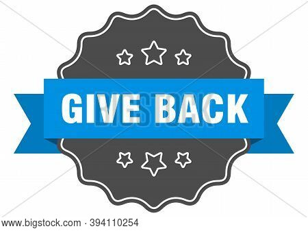 Give Back Label. Give Back Isolated Seal. Retro Sticker Sign