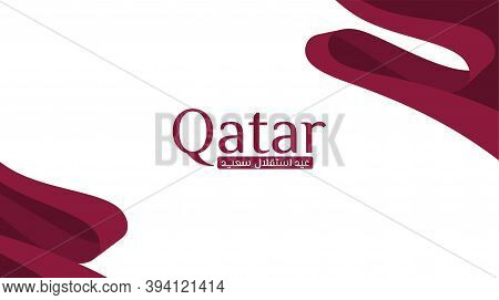 Qatar Independence Day Background Design With Qatar Flag Colors. Arabic Text Mean Is Happy Independe