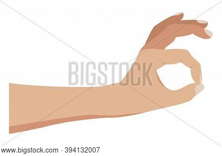 Hand Picking Something. Okay Gesture. Hand Isolated On A White Background. Gesture Pinching, Hold, T