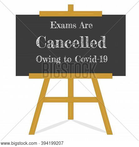 Exams Are Cancelled Owing To Covid-19 On A Blackboard And Easel - Vector Eps Illustration